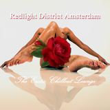 Redlight District Amsterdam the Erotic Chillout Lounge by Various Artists mp3 download
