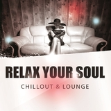 Relax Your Soul - Chillout & Lounge by Various Artists mp3 download