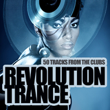 Revolution Trance - 50 Tracks from the Clubs by Various Artists mp3 download