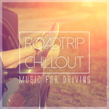 Roadtrip Chillout - Music for Driving by Various Artists mp3 download