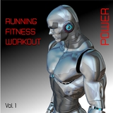 Running- Fitness- Workout- Power, Vol. 1 by Various Artists mp3 download