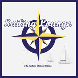 Sailing Lounge - The Sailors Chillout Choice by Various Artists mp3 download
