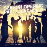 Season Opening Party - Beachclub Ibiza Edition by Various Artists mp3 download