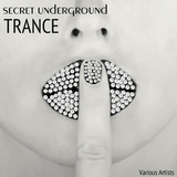 Secret Underground Trance by Various Artists mp3 download