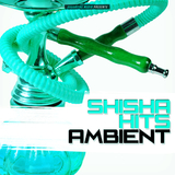 Shisha Hits Ambient by Various Artists mp3 download