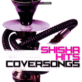 Shisha Hits Coversongs by Various Artists mp3 download