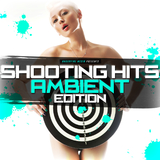 Shooting Hits - Ambient Edition by Various Artists mp3 download