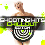 Shooting Hits - Chillout Edition by Various Artists mp3 download