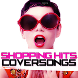 Shopping Hits Coversongs by Various Artists mp3 download