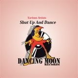 Shut Up and Dance by Various Artists mp3 downloads