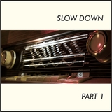 Slow Down, Pt. 1 by Various Artists mp3 download