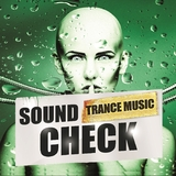 Sound Check Trance Music by Various Artists mp3 download