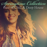 Springtime Collection - Best of Chill & Deep House by Various Artists mp3 download