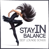 Stay in Balance Best Lounge Songs by Various Artists mp3 download