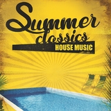 Summer Classics - House Music by Various Artists mp3 download
