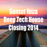 Sunset Ibiza Deep Tech House Closing 2014 by Various Artists mp3 download