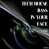 Tech House Bass in Your Face by Various Artists mp3 download