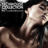 Techhouse Collection - the Clubversions by Various Artists mp3 downloads