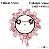 Technical School 2013 Vol.#1 by Various Artists mp3 download