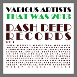 That Was 2013 Dash Deep Records, Pt. 3 by Various Artists mp3 download