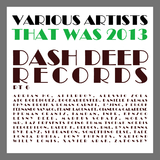 That Was 2013 Dash Deep Records, Pt. 6 by Various Artists mp3 download