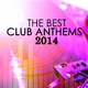 Various Artists The Best Club Anthems 2014