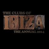 The Clubs of Ibiza - the Annual 2014 by Various Artists mp3 download