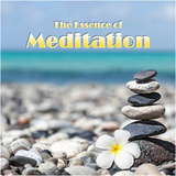 The Essence of Meditation by Various Artists mp3 download