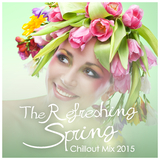 The Refreshing Spring Chillout Mix 2015 by Various Artists mp3 download
