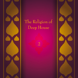 The Religion of Deep House, Vol. 2 by Various Artists mp3 download