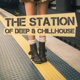 The Station of Deep & Chillhouse by Various Artists mp3 download