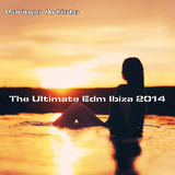 The Ultimate EDM Ibiza 2014 by Various Artists mp3 download