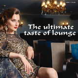 The Ultimate Taste of Lounge by Various Artists mp3 download