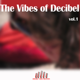 The Vibes of Decibel by Various Artists mp3 download