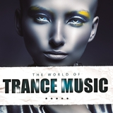 The World of Trance Music by Various Artists mp3 download