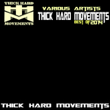 Thick Hard Movements - Best of 2014 by Various Artists mp3 download
