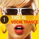 Various Artists This Is Vocal Trance 1