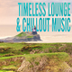 Various Artists Timeless Lounge & Chillout Music