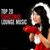 Top 20 Christmas Lounge Music by Various Artists mp3 download