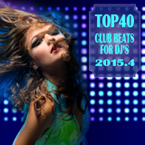 Top 40 Club Beats for DJ's 2015.4 by Various Artists mp3 download