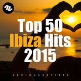 Top 50 Ibiza Hits 2015 by Various Artists mp3 download