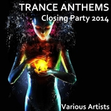 Trance Anthems Closing Party 2014 by Various Artists mp3 download