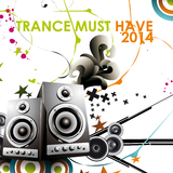 Trance Must Have 2014 by Various Artists mp3 download
