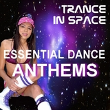 Trance in Space Essential Dance Anthems by Various Artists mp3 downloads