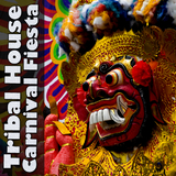 Tribal House Carnival Fiesta by Various Artists mp3 download