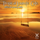 Tropical Lounge Cafe - Official Party Mix by Various Artists mp3 download