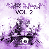 Turning Wheel Rec. Remix Edition, Vol. 2 by Various Artists mp3 download
