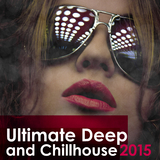 Ultimate Deep and Chillhouse 2015 by Various Artists mp3 download