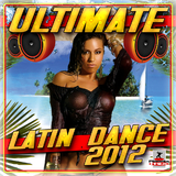 Ultimate Latin Dance 2012 by Various Artists mp3 download