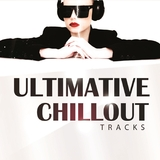 Ultimative Chillout Tracks by Various Artists mp3 download